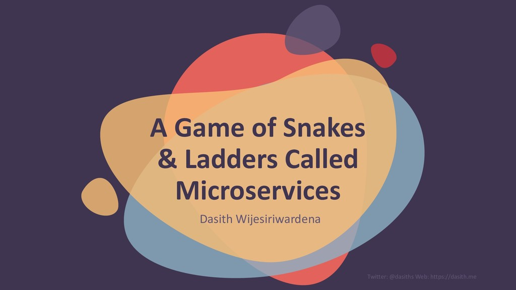A Game of Snakes & Ladders Called Microservices...