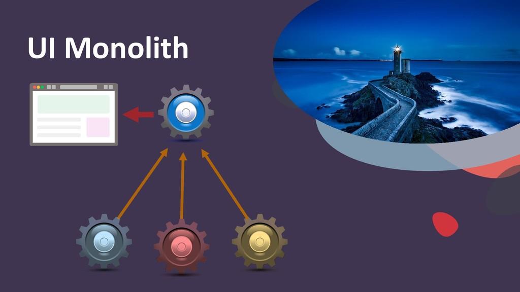UI Monolith