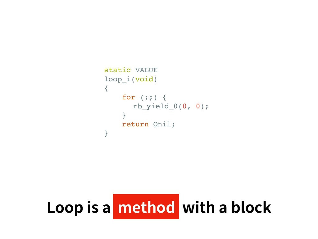 static VALUE loop_i(void) { for (;;) { rb_yield...