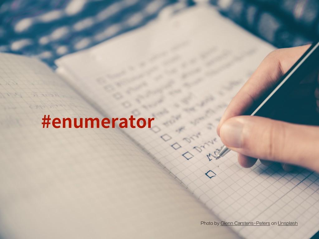 #enumerator Photo by Glenn Carstens-Peters on U...
