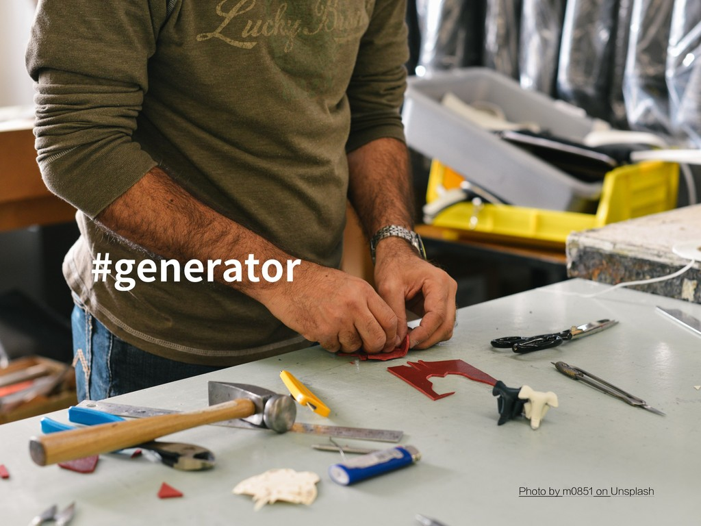 #generator Photo by m0851 on Unsplash