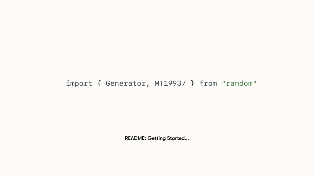 """import { Generator, MT19937 } from """"random"""" REA..."""