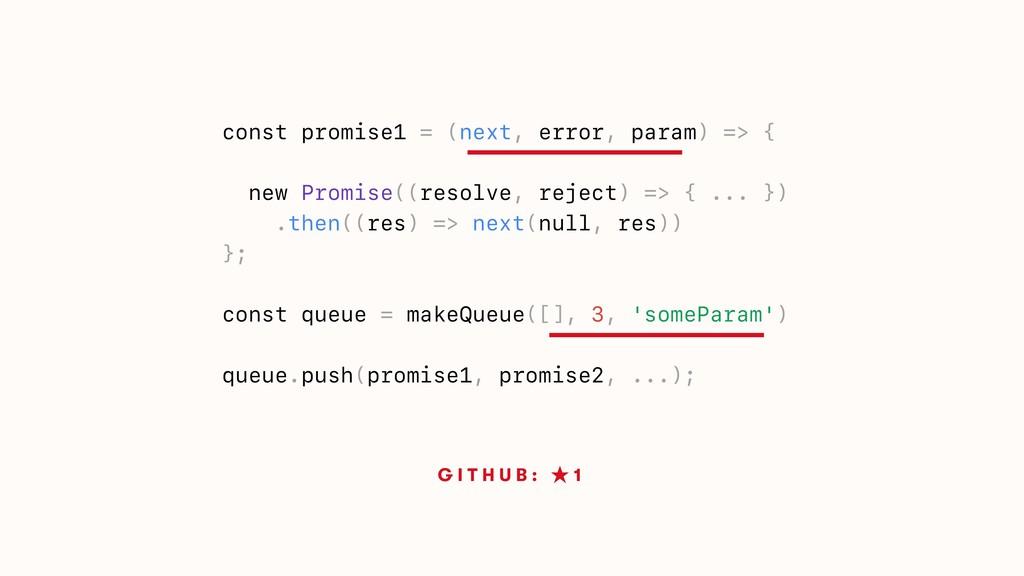 const promise1 = (next, error, param) => { new ...