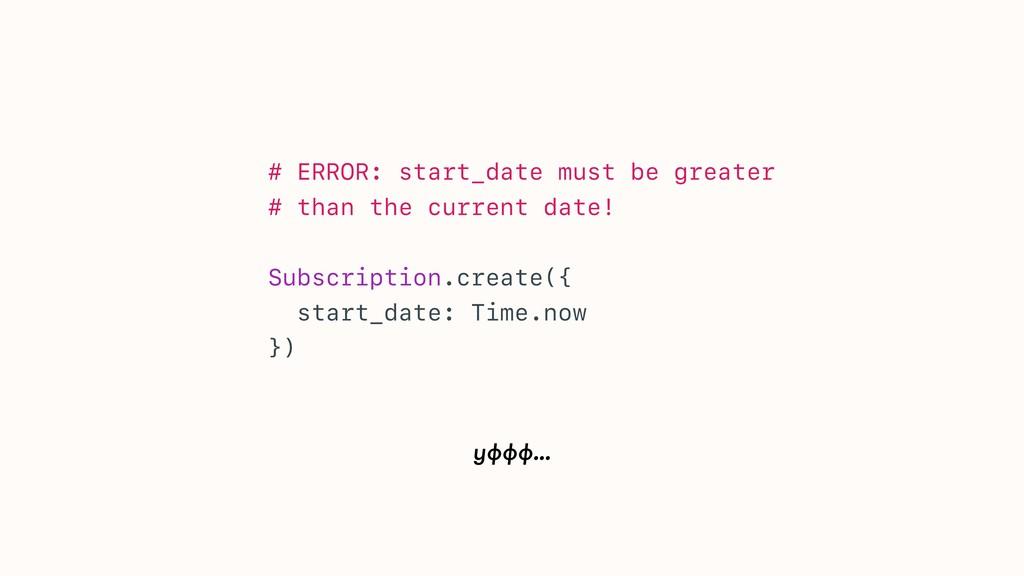 уффф… # ERROR: start_date must be greater # tha...