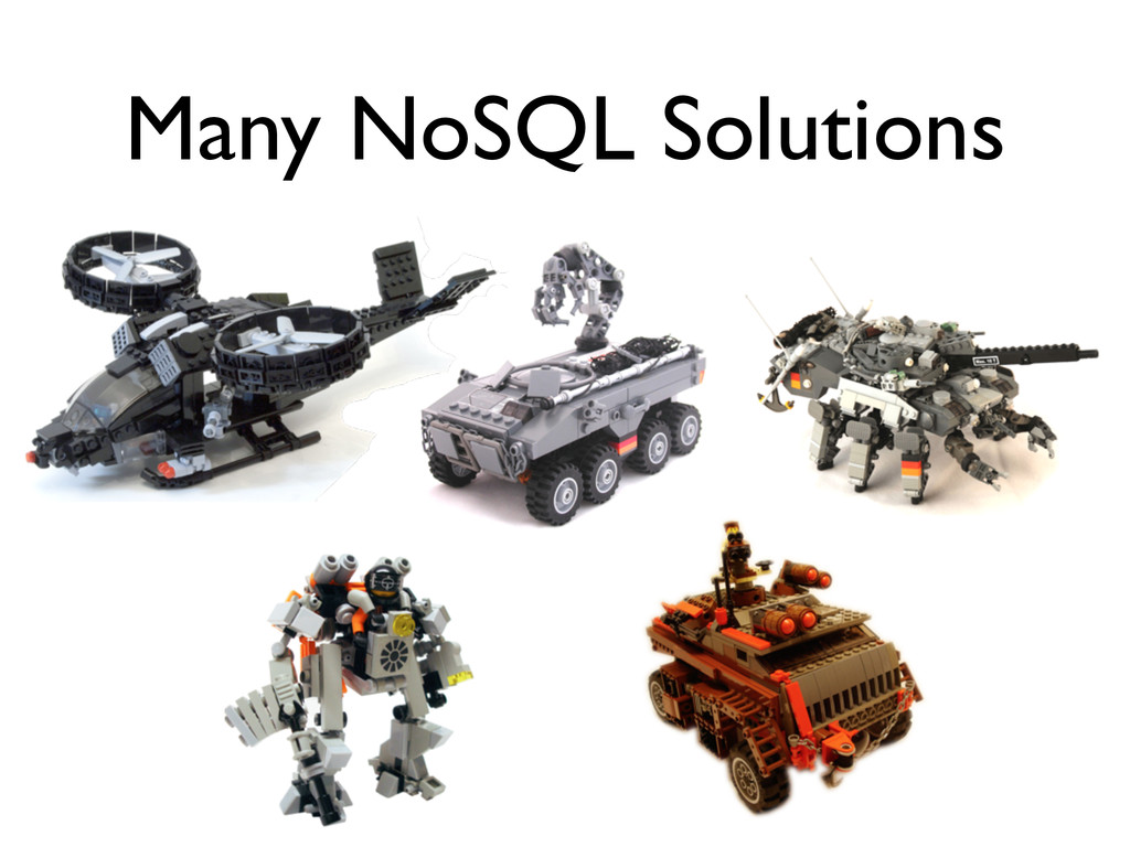 Many NoSQL Solutions