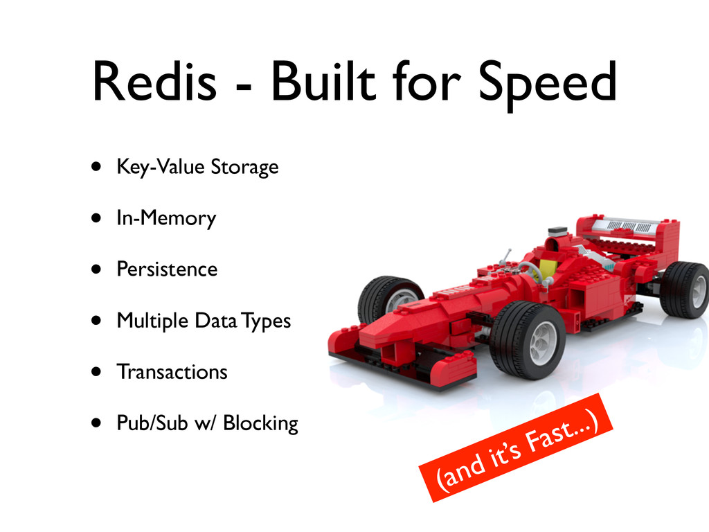 Redis - Built for Speed • Key-Value Storage	 