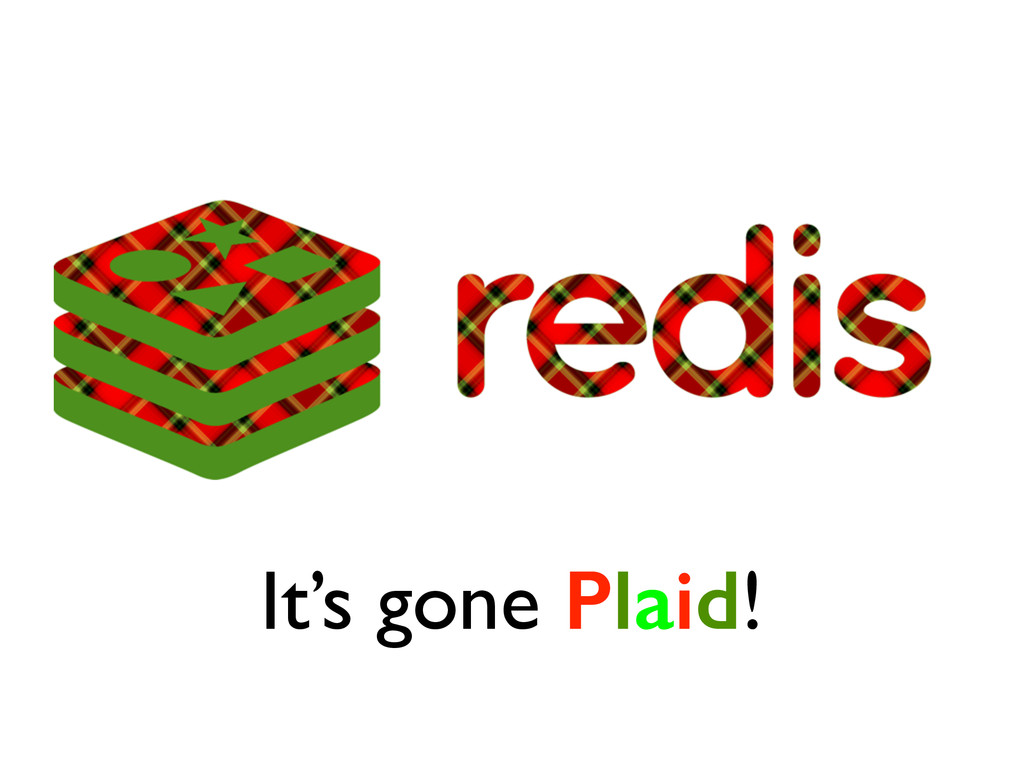It's gone Plaid!