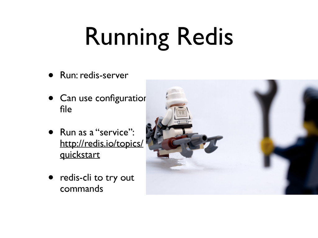 Running Redis • Run: redis-server	 