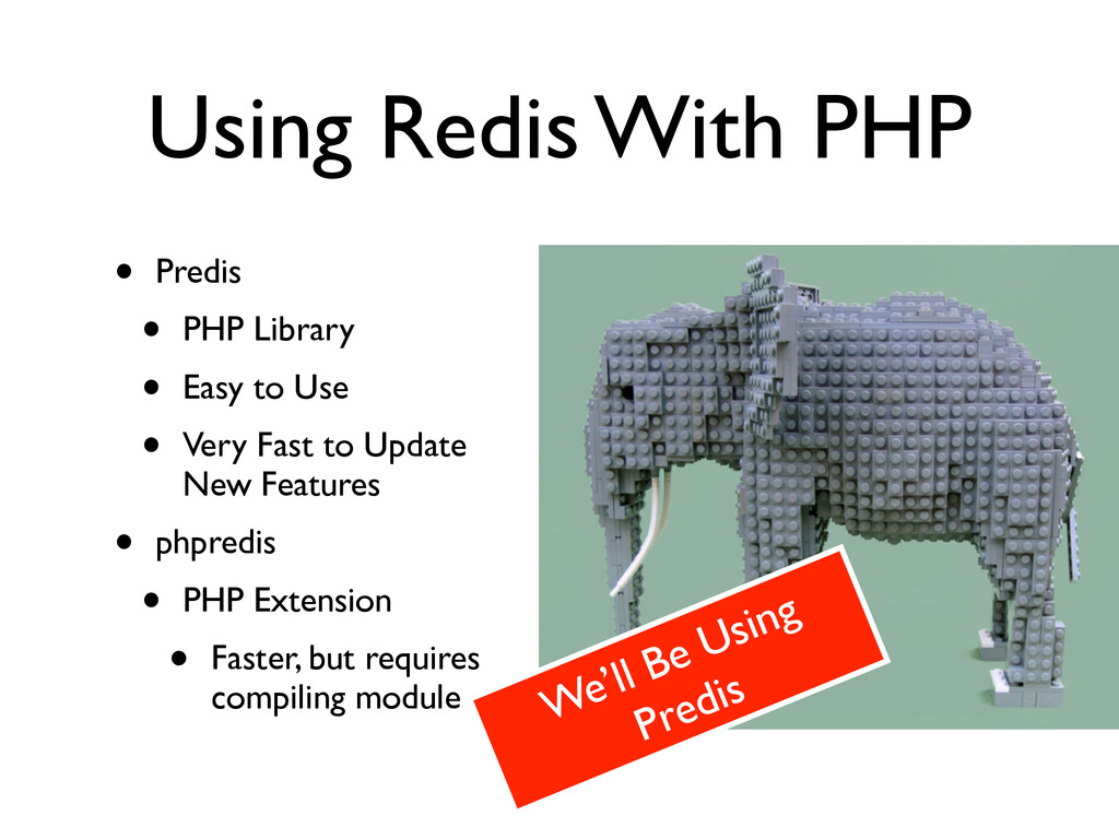 Using Redis With PHP • Predis	 
