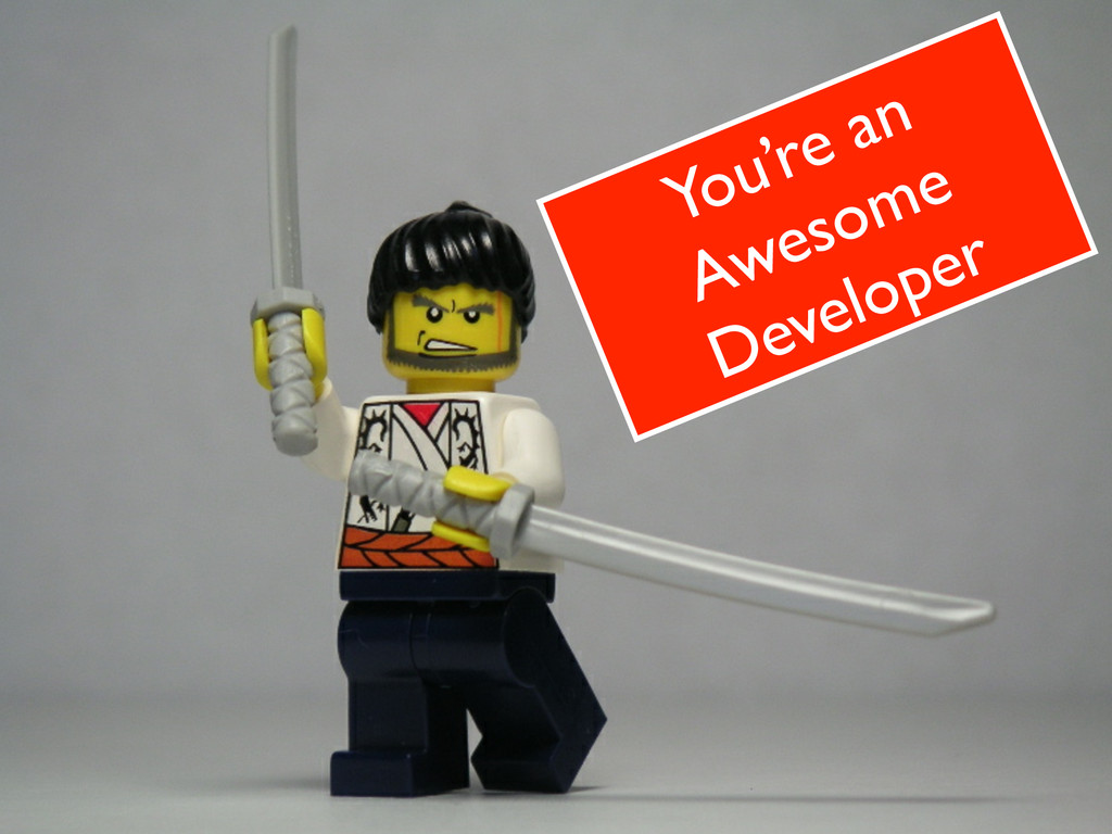 You're an Awesome Developer