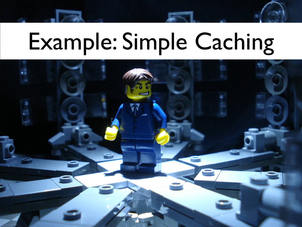 Example: Simple Caching