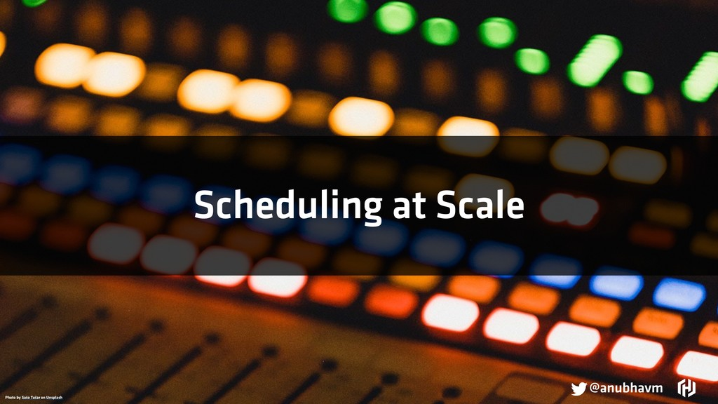 Scheduling at Scale Photo by Sašo Tušar on Unsp...