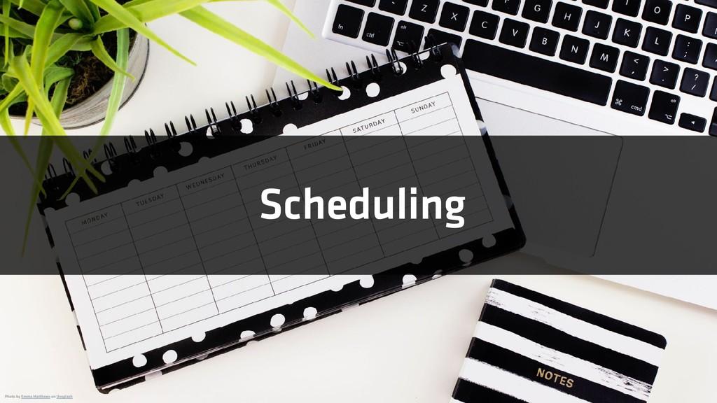 Scheduling Photo by Emma Matthews on Unsplash