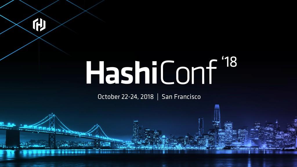 October 22-24, 2018 | San Francisco