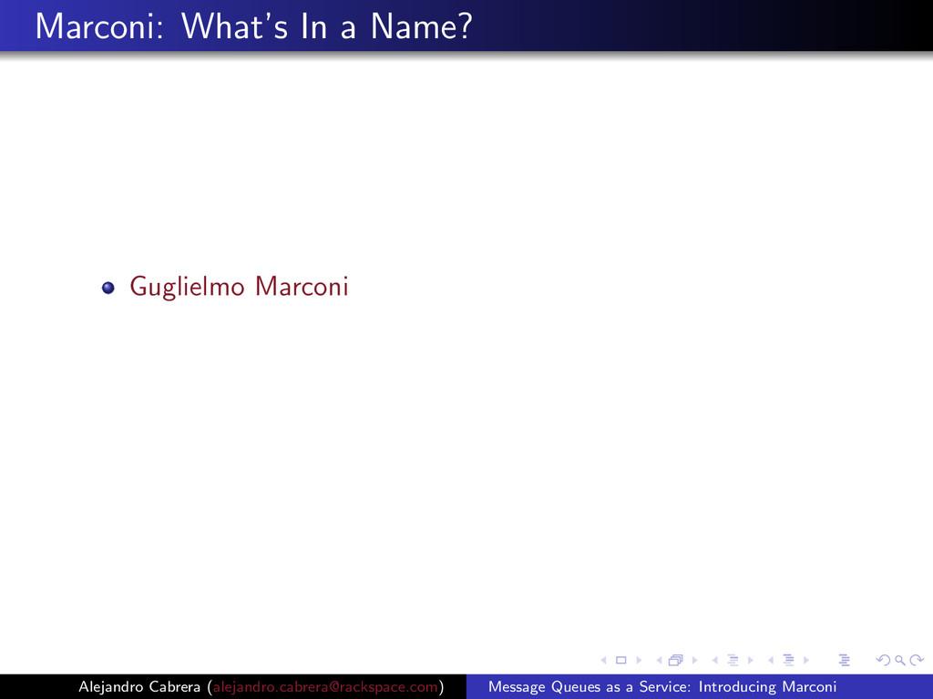 Marconi: What's In a Name? Guglielmo Marconi Al...