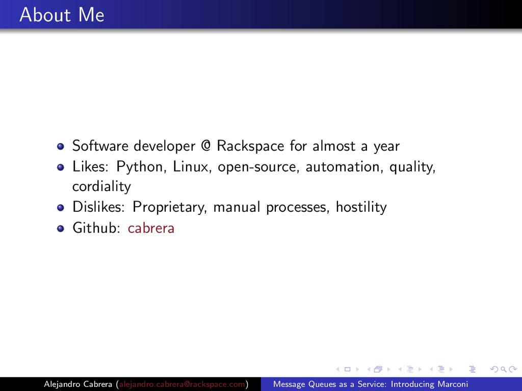 About Me Software developer @ Rackspace for alm...