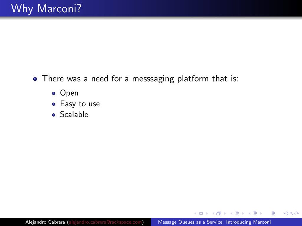 Why Marconi? There was a need for a messsaging ...