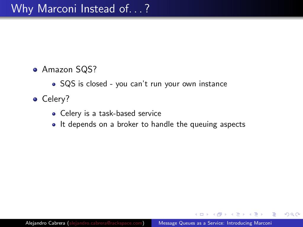 Why Marconi Instead of. . . ? Amazon SQS? SQS i...