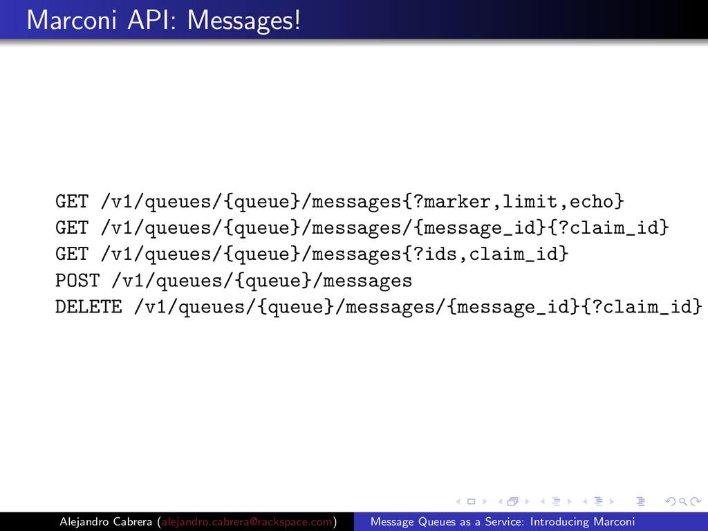 Marconi API: Messages! GET /v1/queues/{queue}/m...