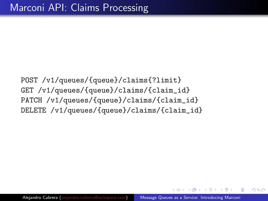 Marconi API: Claims Processing POST /v1/queues/...
