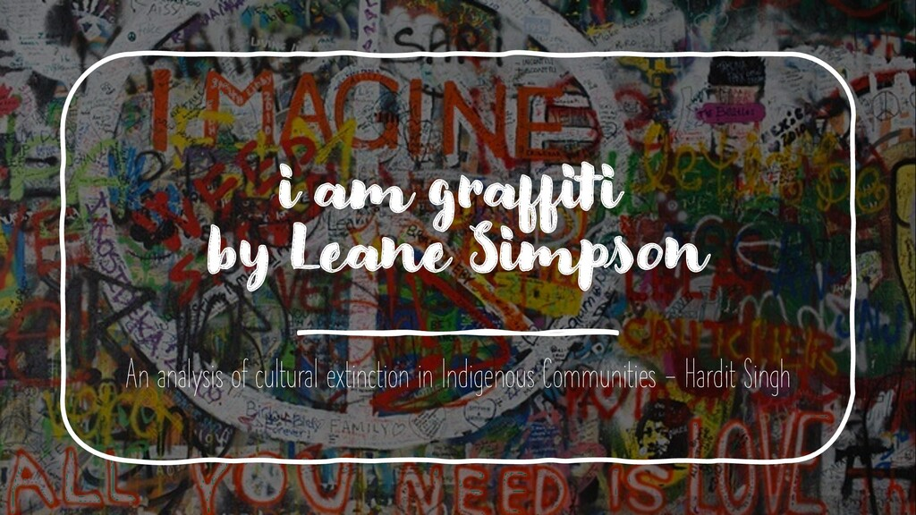 i am graffiti by Leane Simpson An analysis of c...