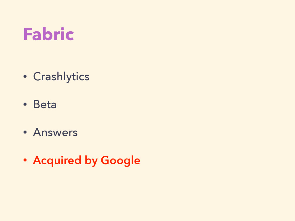 Fabric • Crashlytics • Beta • Answers • Acquire...