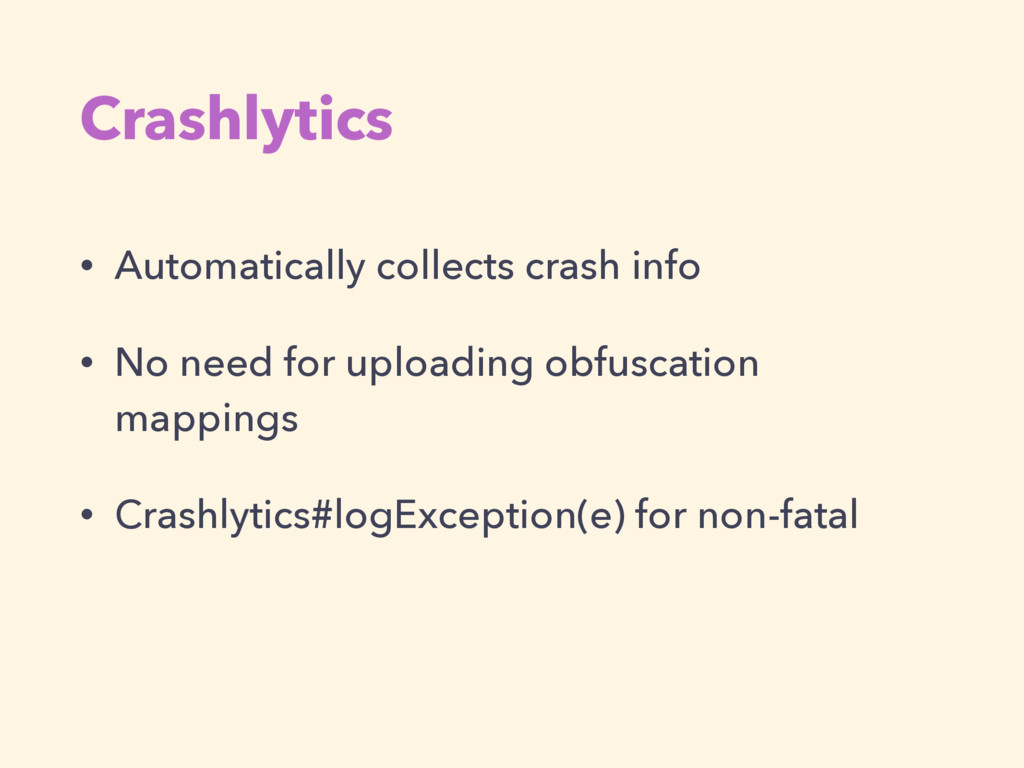 Crashlytics • Automatically collects crash info...