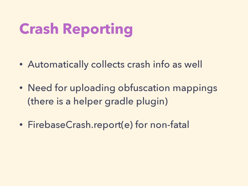 Crash Reporting • Automatically collects crash ...