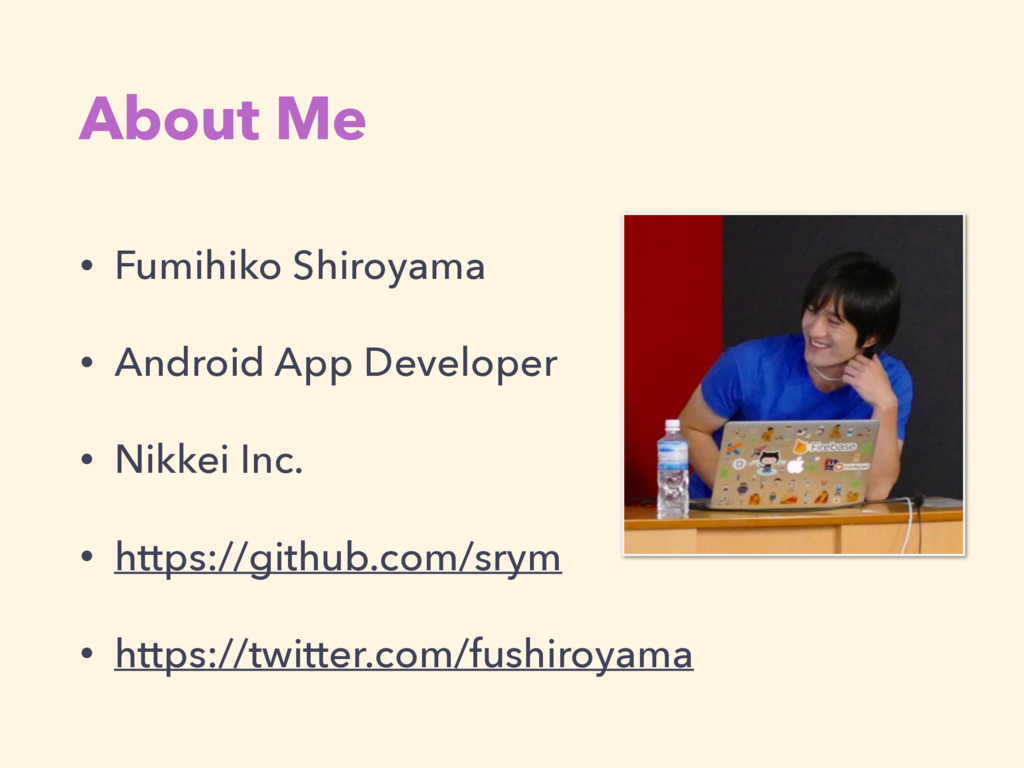 About Me • Fumihiko Shiroyama • Android App Dev...