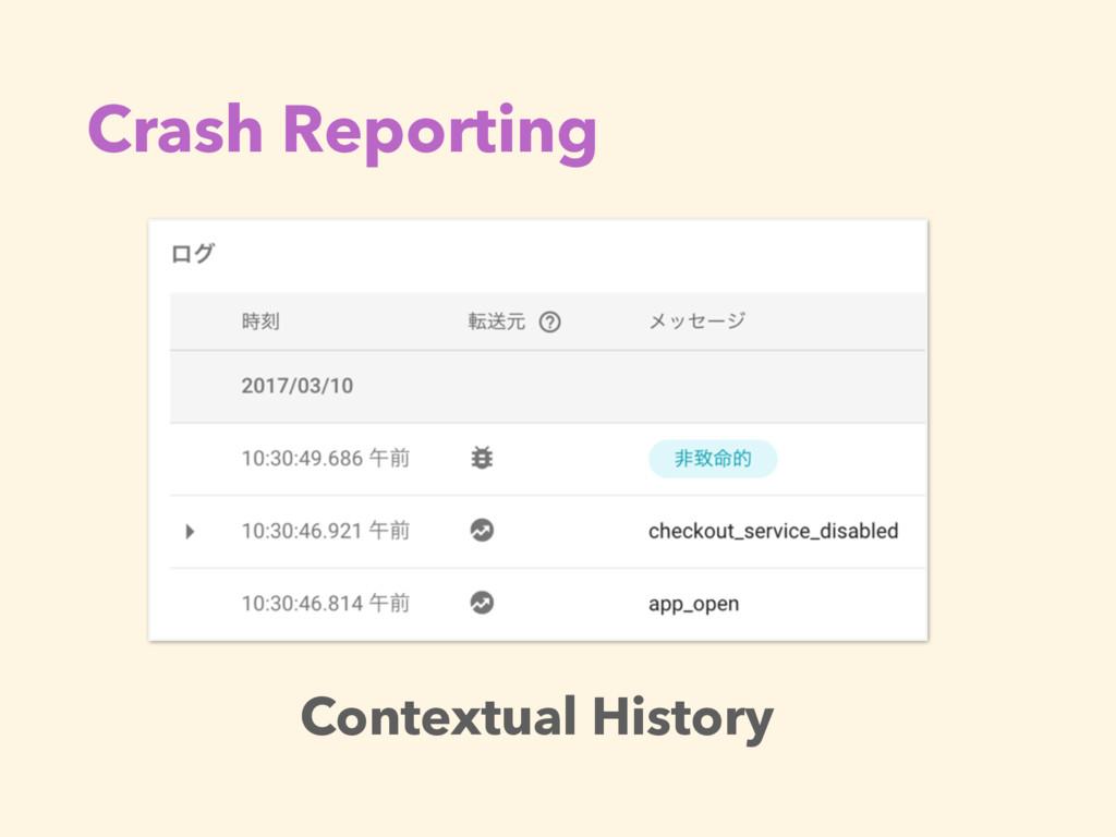 Crash Reporting Contextual History