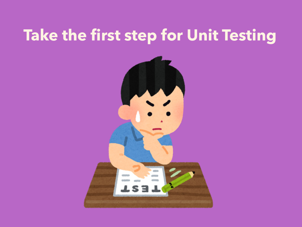 Take the first step for Unit Testing