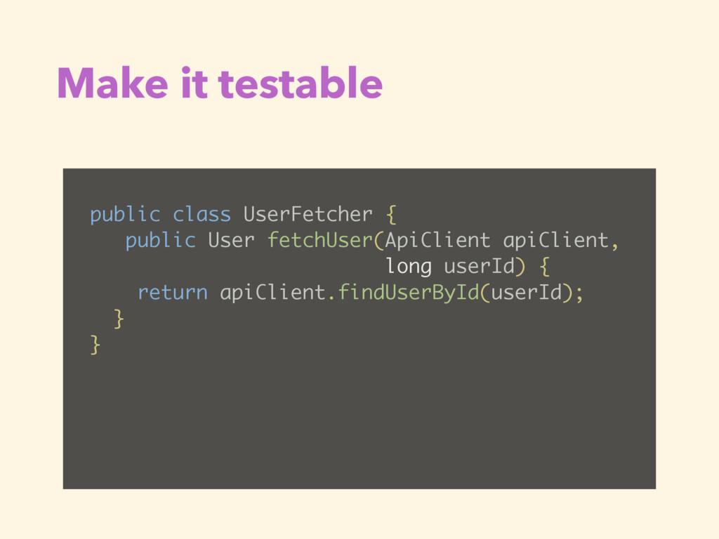 public class UserFetcher { public User fetchUse...