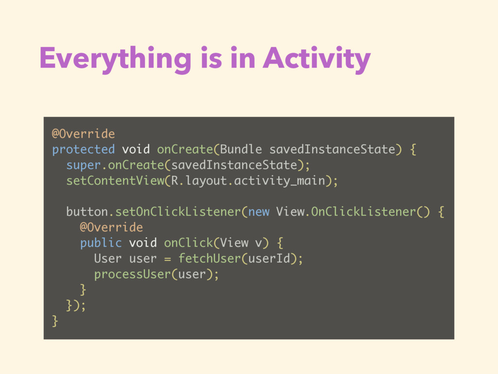 Everything is in Activity @Override protected v...