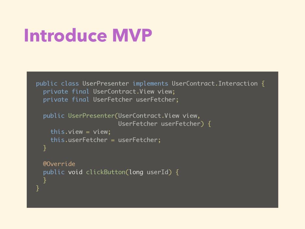 Introduce MVP public class UserPresenter implem...