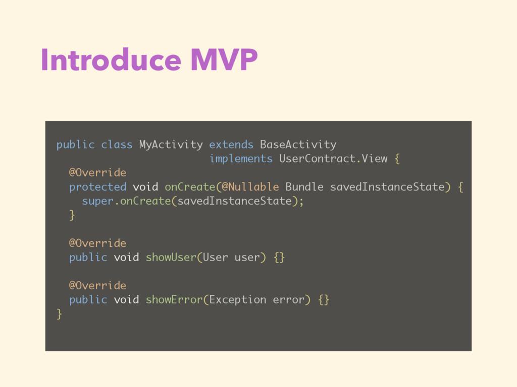 Introduce MVP public class MyActivity extends B...