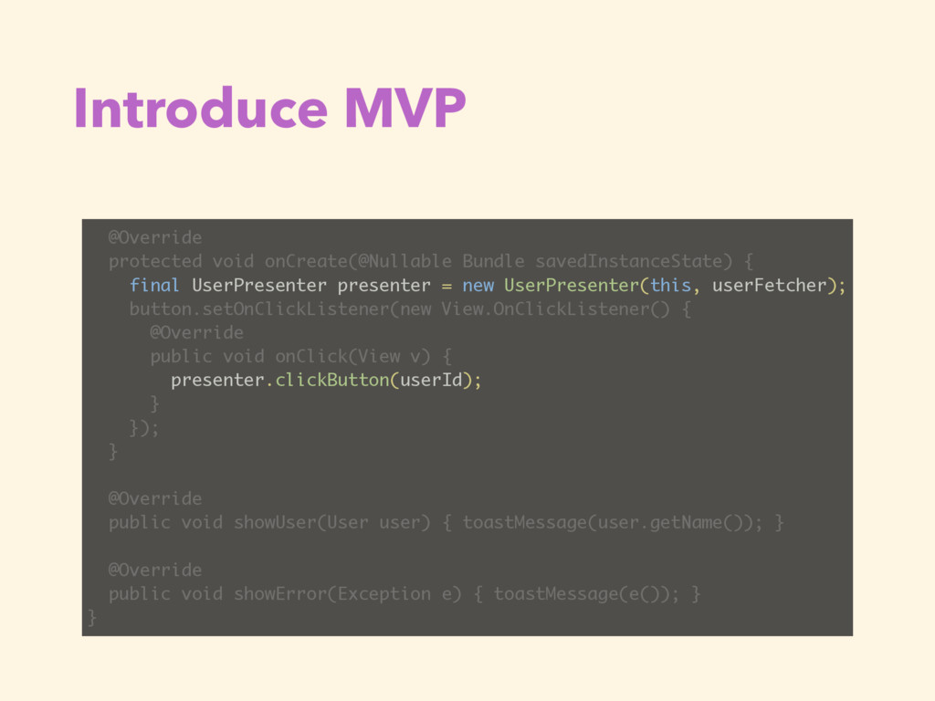 Introduce MVP @Override protected void onCreate...