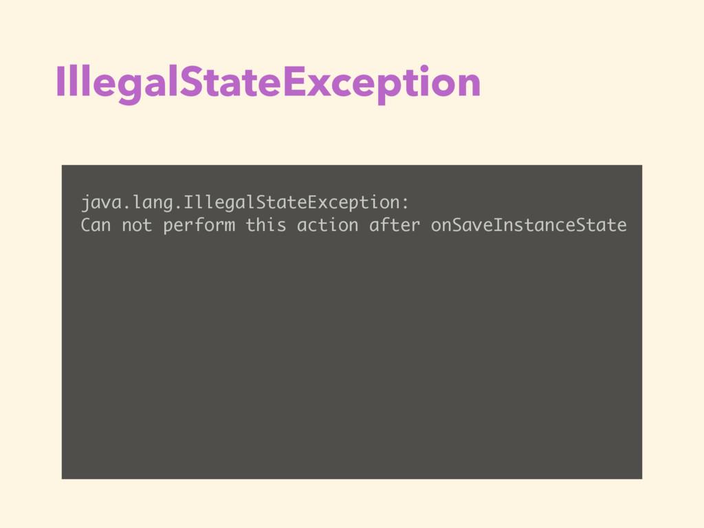IllegalStateException java.lang.IllegalStateExc...