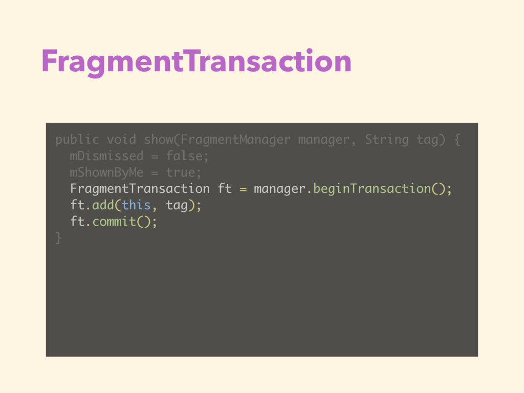 FragmentTransaction public void show(FragmentMa...