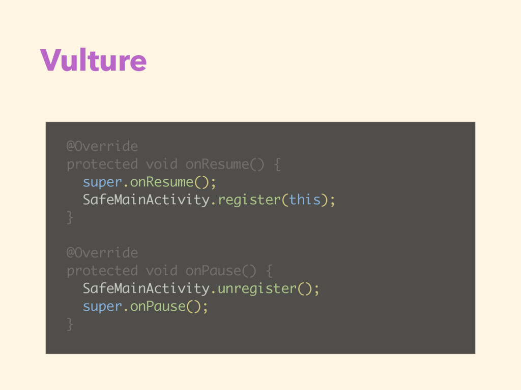 Vulture @Override protected void onResume() { s...