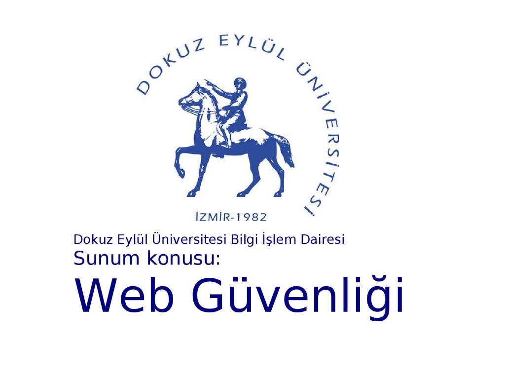 Dokuz Eylül Üniversitesi Bilgi İşlem Dairesi Su...