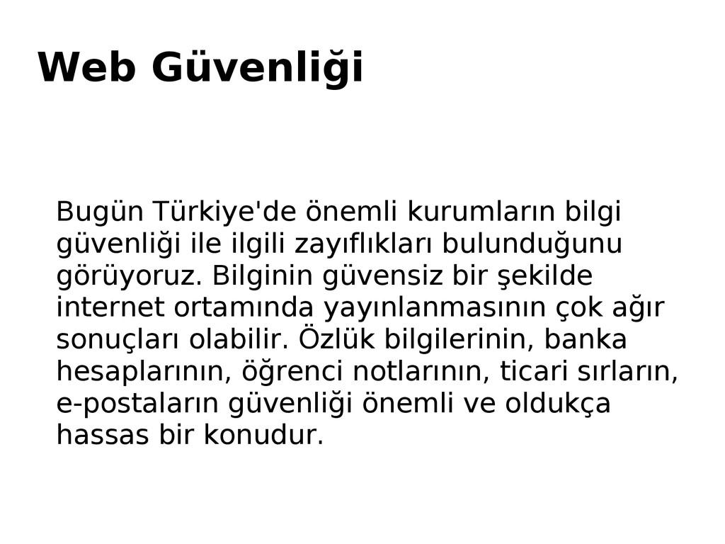 Bugün Türkiye'de önemli kurumların bilgi güvenl...