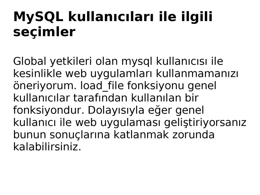 MySQL kullanıcıları ile ilgili seçimler Global ...