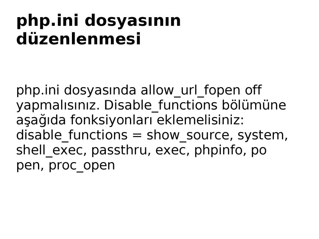 php.ini dosyasının düzenlenmesi php.ini dosyası...