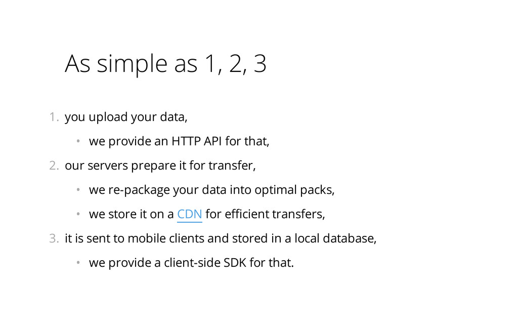 As simple as 1, 2, 3 1. you upload your data, ...