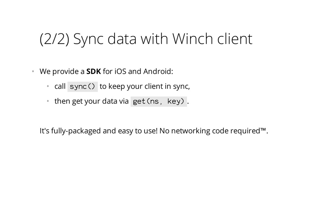 (2/2) Sync data with Winch client • We provide...