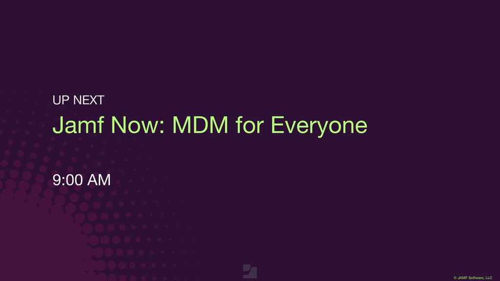 © JAMF Software, LLC Jamf Now: MDM for Everyone...