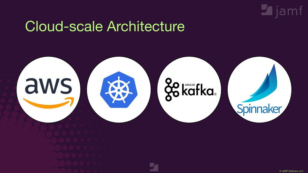 © JAMF Software, LLC Cloud-scale Architecture
