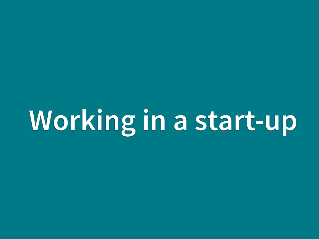 Working in a start-up
