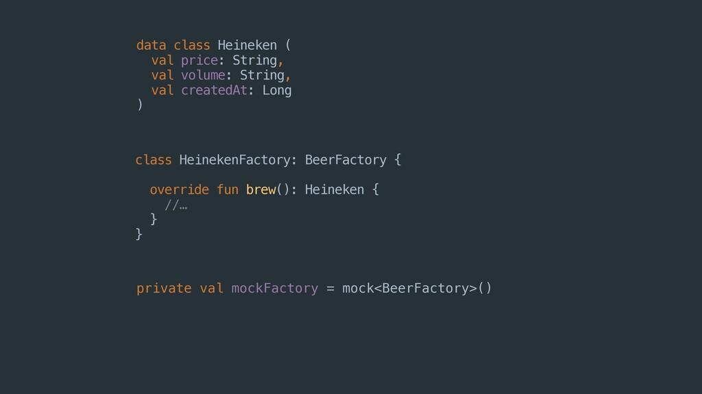 class HeinekenFactory: BeerFactory { override f...