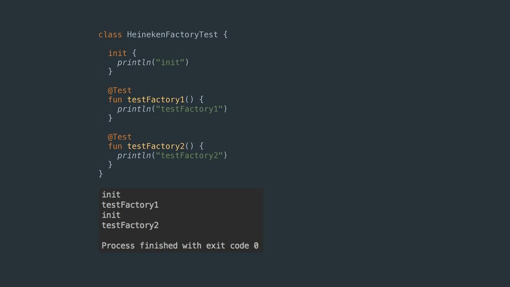 """class HeinekenFactoryTest { init { println(""""ini..."""